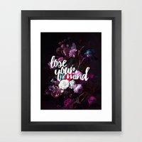 Lose your mind Framed Art Print