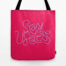 Stay Useless Tote Bag