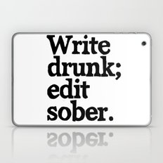 Write Drunk; Edit Sober.  Laptop & iPad Skin