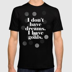 I don't have dreams. I have goals. Black Mens Fitted Tee SMALL