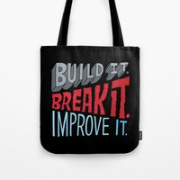Build it. Break it. Improve it. Tote Bag