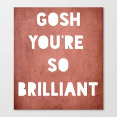 Gosh (Brilliant) Canvas Print