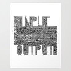 OutputInput Art Print