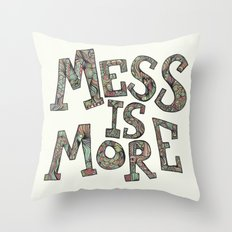 Mess is More Throw Pillow