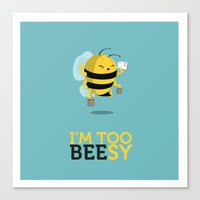 I'm too beesy Canvas Print