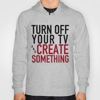 Turn Off Your TV - You'r… Hoody