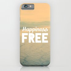 Happiness is Free. Slim Case iPhone 6s