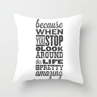 This Amazing Life Throw Pillow