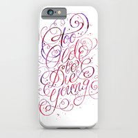 iPhone & iPod Case featuring Too Old to Die Young by Giulia Santopadre
