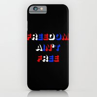 Freedom Ain't Free iPhone 6 Slim Case