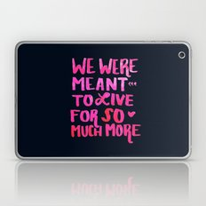 Meant for So Much More Laptop & iPad Skin