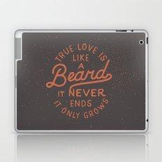 True Love Is Like A Beard It Never Ends It Only Grows Laptop & iPad Skin