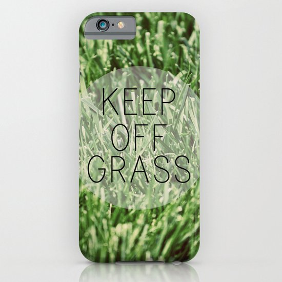 Keep Off Grass iPhone & iPod Case