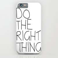 Do The Right Thing iPhone 6 Slim Case
