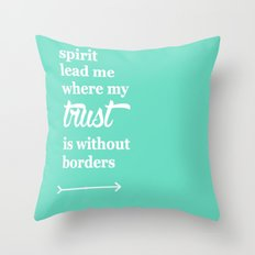 Spirit Lead Me Where My Trust Is Without Borders Oceans Arrow Throw Pillow