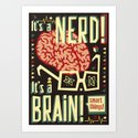 It's a nerd! It's a brain! Art Print