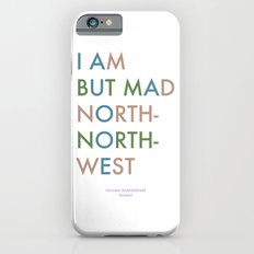 Shakespeare - Hamlet - I Am But Mad North-North-West iPhone 6s Slim Case