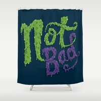 Not Bad Shower Curtain
