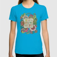 Today Is Going To Be Awe… Womens Fitted Tee Teal SMALL