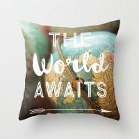 The World Awaits Throw Pillow