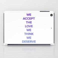 We Accept the Love We Think We Deserve iPad Case