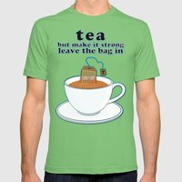 Tea, But Make It Strong,… Mens Fitted Tee Grass SMALL