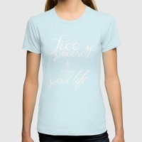 Free Yourself And Enjoy … Womens Fitted Tee Light Blue SMALL