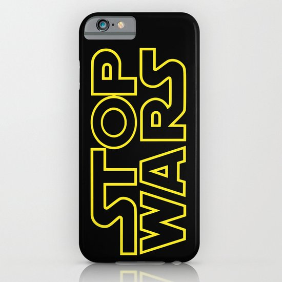 Stop Wars iPhone & iPod Case