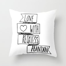 Love with reckless abandon ❤ Throw Pillow