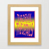 The Devil Is In The Deta… Framed Art Print