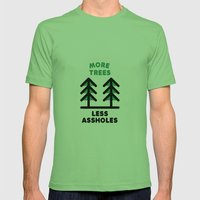 More Trees Less Assholes Mens Fitted Tee Grass SMALL