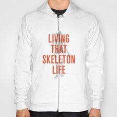 Living That Skeleton Life Hoody