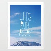 Let's Run Away: Mount Ra… Art Print