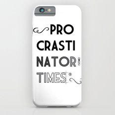 The Procrastinator (some) Times iPhone 6 Slim Case