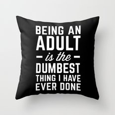 Being An Adult Funny Quote Throw Pillow