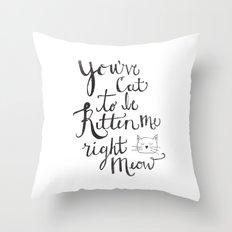 Right Meow Throw Pillow