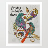 Everyday Is A Second Cha… Art Print