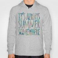 It's Always Summer Somew… Hoody