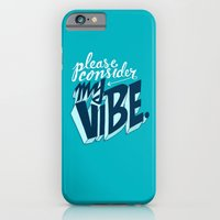 Please Consider My Vibe iPhone 6 Slim Case