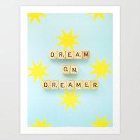 Dream On Dreamer Art Print