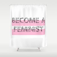 Become A Feminist Shower Curtain