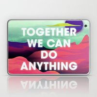 Together We Can Do Anyth… Laptop & iPad Skin