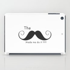The Mustache made me do it  iPad Case