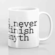 I never finish anyth Mug