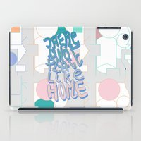 There is NO Place Like Home  iPad Case