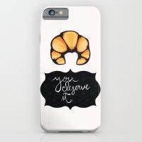 You Deserve It iPhone 6 Slim Case