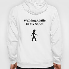 Walking a mile in my shoes Hoody