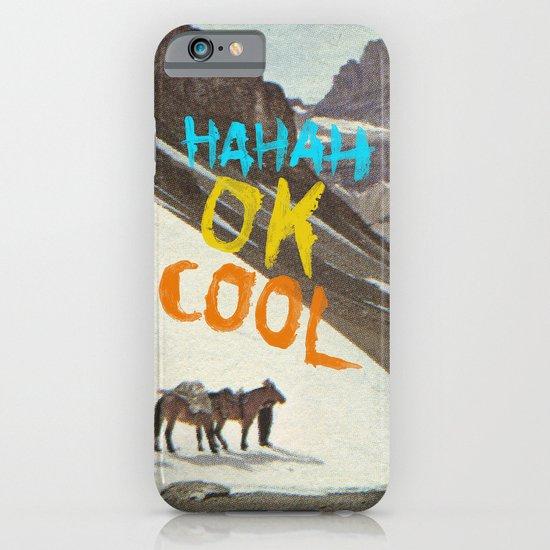 HAHAH OK COOL iPhone & iPod Case