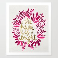 The Future Is Bright –… Art Print