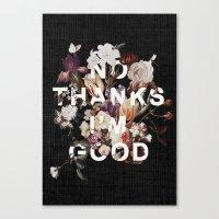 No Thanks I'm Good Canvas Print